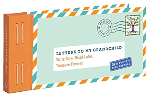 Letters To My Grandchild Write Now Read Later Treasure Forever - Letter for grandparents to travel with grandchildren template