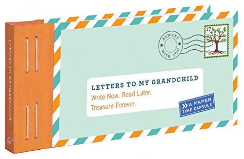 Letters to My Grandchild: Write Now. Read Later. Treasure Forever. (New Grandma Gifts, New Grandparent Gifts, Grandparent Memory Book) (Grandparents Day Cards For Kids To Make)