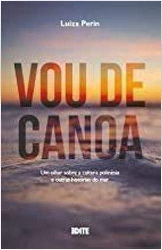 Vou de Canoa, por Luiza Perin | Editora Edite