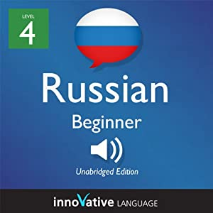 Learn Russian - Level 4: Beginner Russian, Volume 1: Lessons 1-25 Hörbuch
