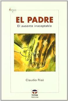 EL PADRE. El ausente inaceptable (Enfasis)
