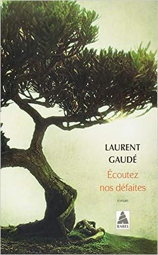 Resultado de imagen para Ecoutez-nos défaites – Laurent Gaudé