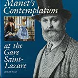 Manet's Contemplation at the Gare Saint-Lazare, Harry Rand, 0520076583
