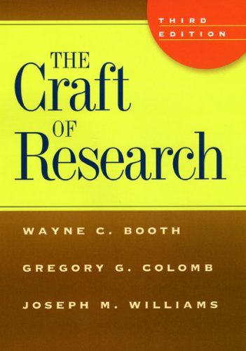 The Craft of Research, Third Edition (Chicago Guides to Writing, Editing, and Publishing) by University Of Chicago Press