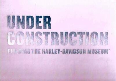 Harley Davidson Museum - Under Construction : Building the Harley-Davidson Museum