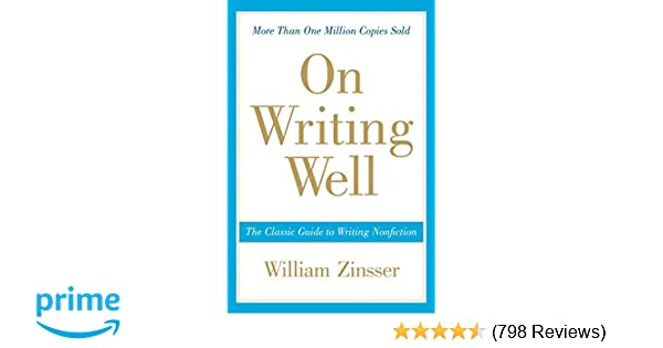 On writing well the classic guide to writing nonfiction william on writing well the classic guide to writing nonfiction william zinsser 8601300042466 amazon books fandeluxe Choice Image
