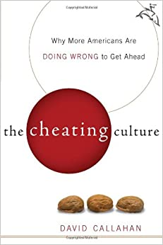 Book The Cheating Culture: Why More Americans Are Doing Wrong to Get Ahead