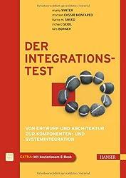 Der Integrationstest: Von Entwurf und Architektur zur Komponenten- und Systemintegration