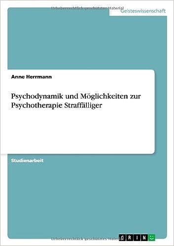 Book Psychodynamik und Möglichkeiten zur Psychotherapie Straffälliger