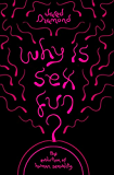 Why Is Sex Fun?: The Evolution Of Human Sexuality (SCIENCE MASTERS) (English Edition)