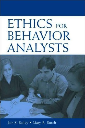 Ethics for Behavior Analysts (text only) by J. S. Bailey,M. R. Burch