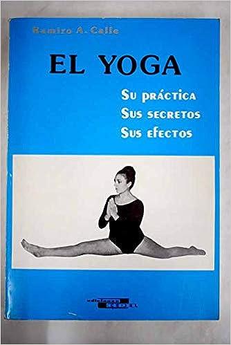 El yoga: su práctica, sus secretos, sus efectos: Amazon.es ...