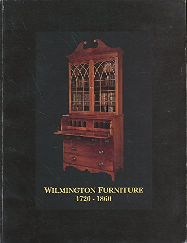 Wilmington Furniture, 1720-1860 (Furniture Wilmington Stores)