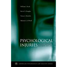 Psychological Injuries: Forensic Assessment, Treatment, and Law (American Psychology-Law Society Series)