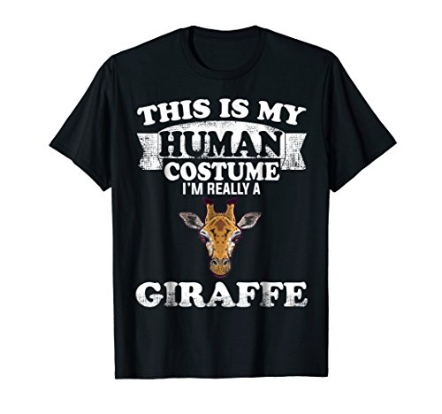 This is My HUMAN COSTUME I'm Really a Giraffe - T-Shirt