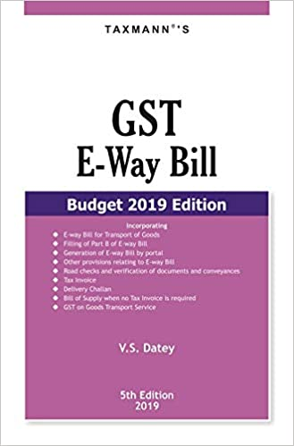 GST E-Way Bill (Budget 2019 Edition) - by V.S. Datey