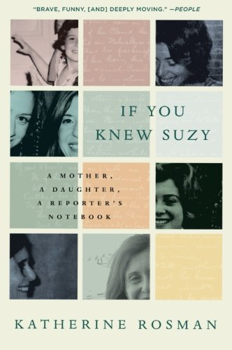 If You Knew Suzy: A Mother, a Daughter, a Reporter's Notebook (Mother Daughter Notebook)