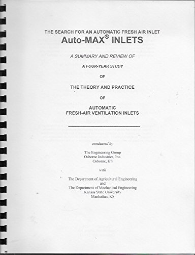 Fresh Inlets Air - The Search for an Automatic Fresh Air Inlet Auto-Max Inlets: A Summary and Review of a Four-Year Study of The Theory and Practice of Automatic Fresh-Air Ventilation Inlets