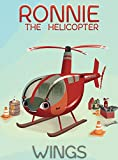 Ronnie the Helicopter: Wings
