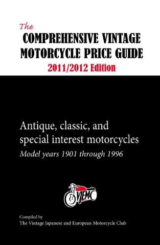 (The Comprehensive Vintage Motorcycle Price Guide 2011/2012 Edition: The Vintage Japanese and European Motorcycle Club)