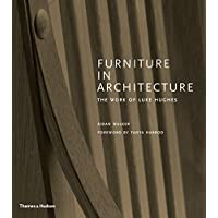 Furniture in Architecture: The Work of Luke Hughes