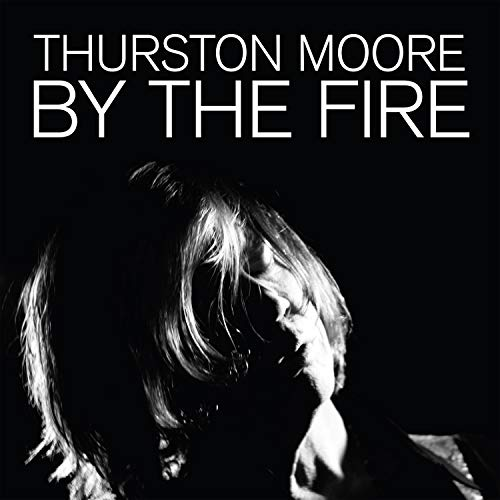 By The Fire : Thurston Moore: Amazon.es: Música