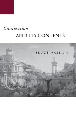 Civilization and Its Contents por Bruce Mazlish