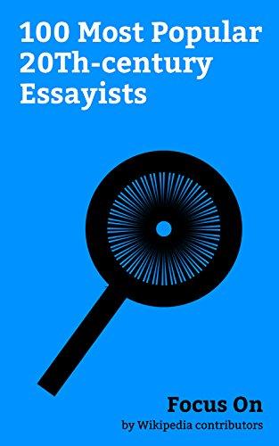Focus On: 100 Most Popular 20Th-century Essayists: James Baldwin, Anthony Bourdain, David Foster Wallace, Nora Ephron, Toni Morrison, Gore Vidal, Paul ... Krugman, Norman Mailer, Zadie Smith, etc.