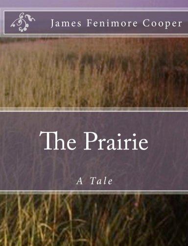 The Prairie: A Tale