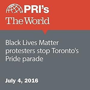 Black Lives Matter Protesters Stop Toronto's Pride Parade