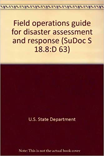 Download Field operations guide for disaster assessment and response (SuDoc S 18.8:D 63) PDF, azw (Kindle)