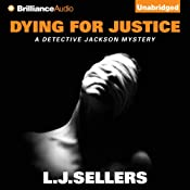 Dying for Justice: A Detective Jackson Novel, Book 5 | L. J. Sellers