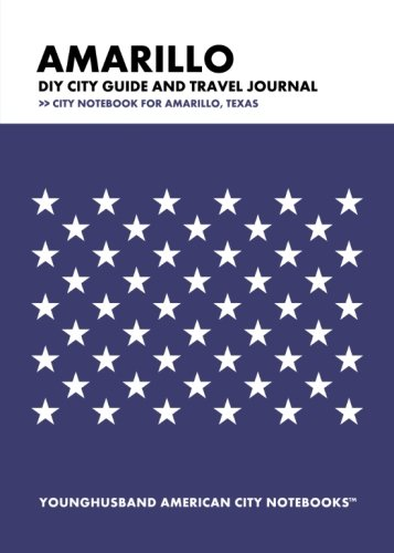 Download Amarillo DIY City Guide and Travel Journal: City Notebook for Amarillo, Texas ebook