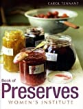 WI Book of Preserves by Carol Tennant (2009-08-06)