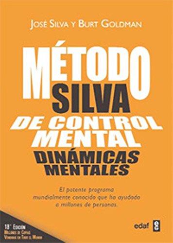 (El metodo Silva de control mental (Spanish Edition))