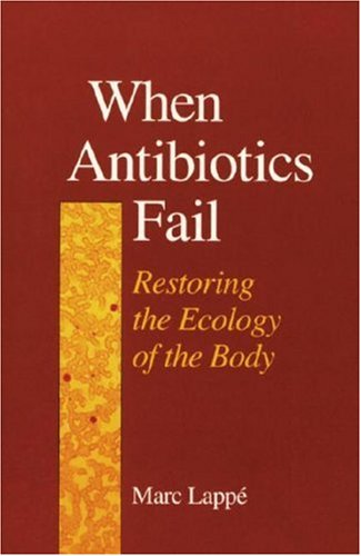 When Antibiotics Fail: Restoring the Ecology of the Body