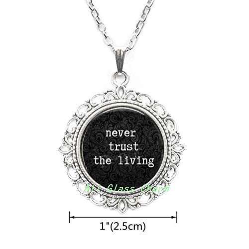 AllGlassCharm Funny Quote Jewelry Never Trust The Living-Literary Quote Pendant Necklace-Funny Pendant Quote-Goth Quote,AS0172 -