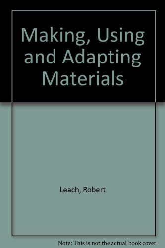 Making, Using and Adapting Materials