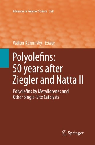 Polyolefins  50 Years After Ziegler And Natta Ii  Polyolefins By Metallocenes And Other Single Site Catalysts  Advances In Polymer Science