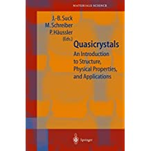 Quasicrystals: An Introduction to Structure, Physical Properties and Applications (Springer Series in Materials Science Book 55)