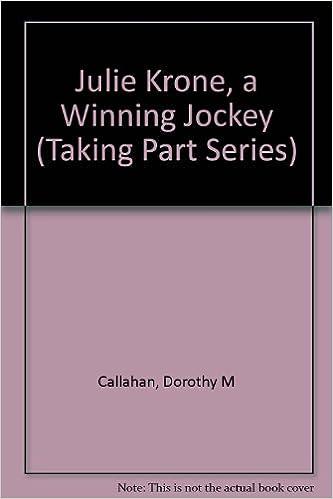 Julie Krone: A Winning Jockey (Taking Part Series)