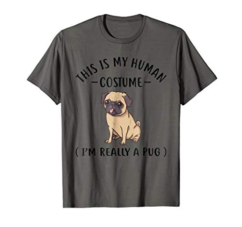 This Is My Human Costume I'm Really A Pug -