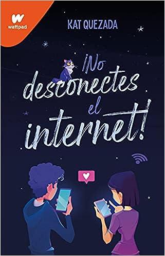 No desconectes el internet, Kat Quezada 41qHIS5gMxS._SX319_BO1,204,203,200_