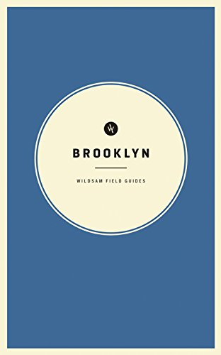 Wildsam Field Guides: Brooklyn (American City Guide Series)