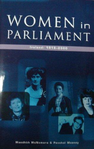 Read Online Women in Parliament: The Irish Experience 1918-2000 pdf epub