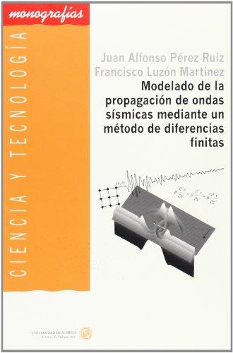Descargar Libro Modelado De La Propagación De Ondas Sísmicas Mediante Un Método De Diferencias Finitas Juan Alfonso Pérez Ruiz