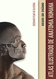 Atlas Ilustrado de Anatomia Humana: ossos do crânio (e-pub)