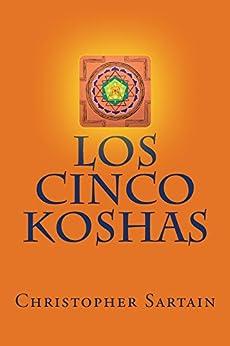 Los Cinco Koshas (Spanish Edition) - Kindle edition by Christopher