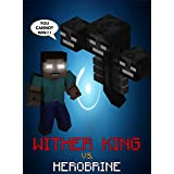 Dawn Of The Wither King: Wither King vs. Herobrine (Minecraft Monsters Series Book 3)