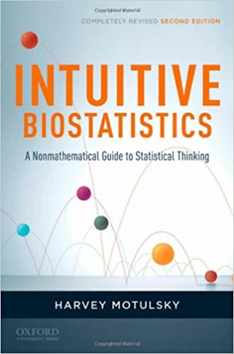 Intuitive biostatistics a nonmathematical guide to statistical intuitive biostatistics a nonmathematical guide to statistical thinking 2nd revised edition 2nd revised enlarged edition fandeluxe Choice Image